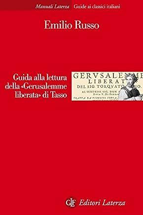 Guida alla lettura della «Gerusalemme liberata» di Tasso (Manuali Laterza Vol. 345)