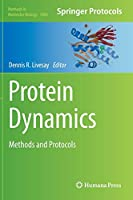 Protein Dynamics: Methods and Protocols (Methods in Molecular Biology, 1084)