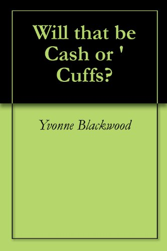 Book: Will that be Cash or 'Cuffs? by Yvonne Blackwood