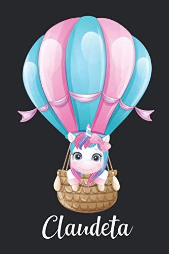 Claudeta: Idea regalo de cumpleaños y navidad o san valentín. Cuaderno de notas unicornio para niña con nombre personalizado Claudeta y diseño cuaderno unicornio, 110 paginas.