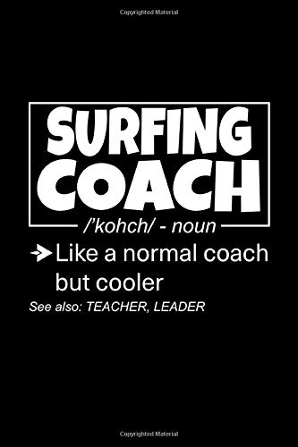 Surfing Coach: Lined Journal, 120 Pages, 6x9 Sizes, Funny Surfing Coach Definition Notebook Gift for Team Coaches
