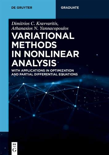 Variational Methods in Nonlinear Analysis: With Applications in Optimization and Partial Differential Equations (De Gruyter Textbook)