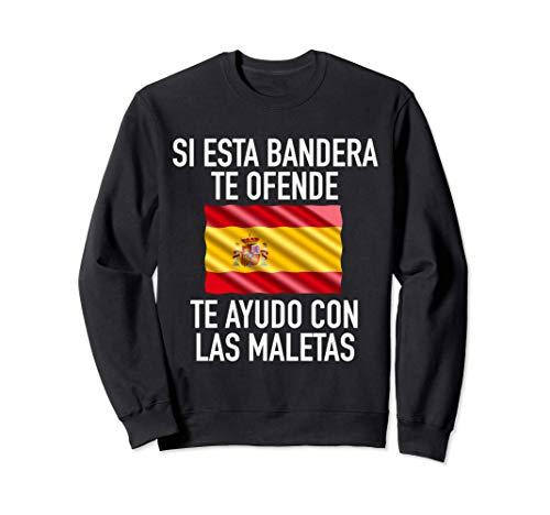 Si esta bandera te ofende te ayudo con las maletas España Sudadera