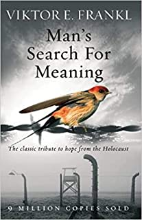 By Viktor E Frankl Man's Search For Meaning The classic tribute to hope from the Holocaust Paperback - 6 May 2004