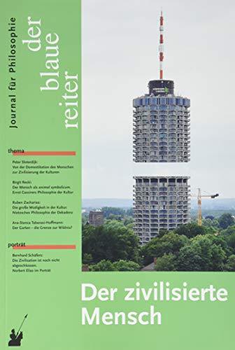 Der Blaue Reiter. Journal für Philosophie / Der zivilisierte Mensch