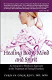 Image of Healing Body, Mind and Spirit: An Integrative Medicine Approach to the Treatment of Eating Disorders