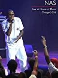 Nas - Live At House Of Blues Chicago 2008