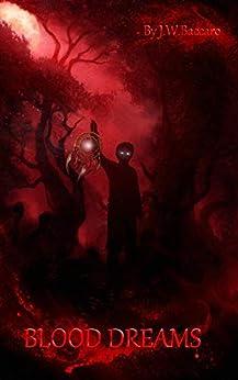 BLOOD DREAMS by [J.W. Baccaro, Rosen Simeonov, Leanore Elliott]