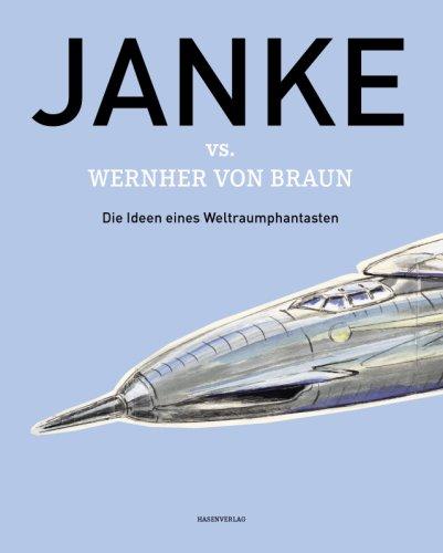 Janke vs. Wernher von Braun: Die Ideen eines Weltraumphantasten