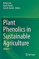 Plant Phenolics in Sustainable Agriculture: Volume 1