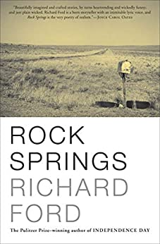 Rock Springs by [Richard Ford]