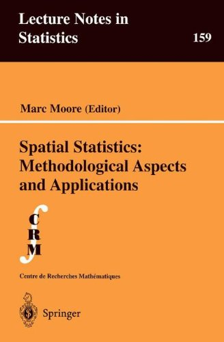 Spatial Statistics: Methodological Aspects and Applications (Lecture Notes in Statistics)