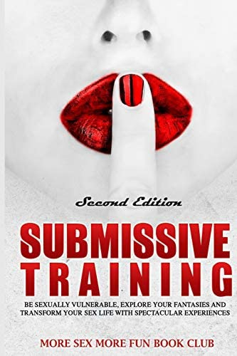 Submissive Training Be Sexual Vulnerable Explore Your Fantasies and Transform Your Sex Life product image