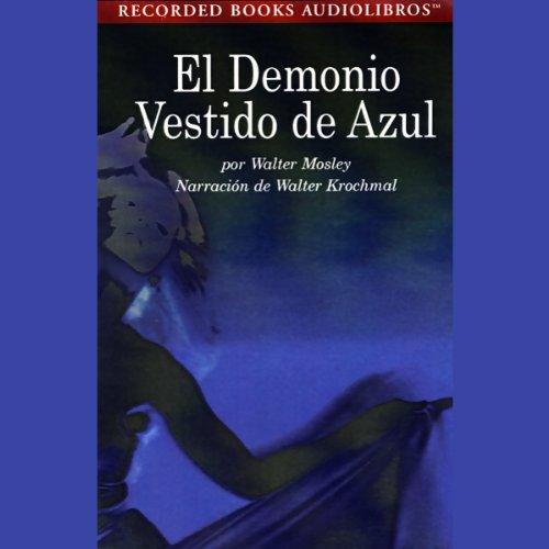 El Demonia Vestido de Azul [Devil in a Blue Dress] (Texto Completo) audiobook cover art