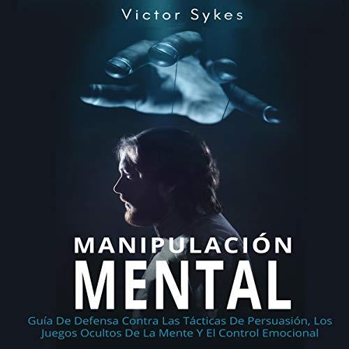 Manipulación Mental [Mental Manipulation] audiobook cover art