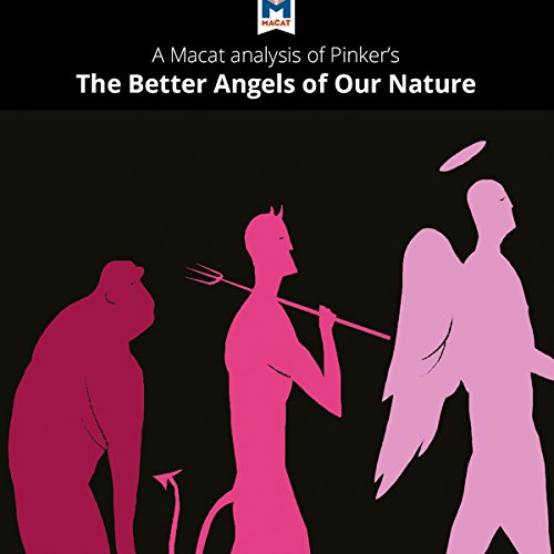 A Macat Analysis of Steven Pinker's The Better Angels of Our Nature: Why Violence Has Declined cover art