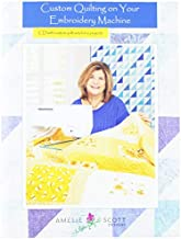 Amelie Scott Designs Custom Quilting On Your Embroidery Machine Book