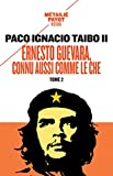 Ernesto Guevara, connu aussi comme le Che - Tome 2