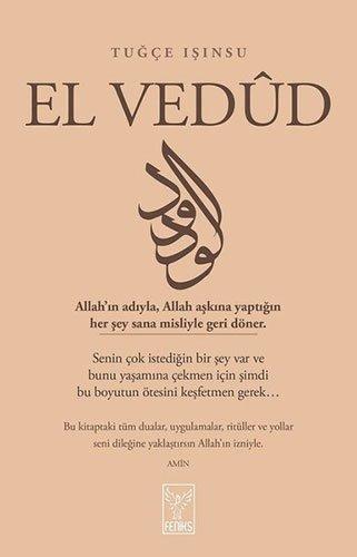 El Vedüd: Allahin adiyla, Allah askina yaptigin her sey sana misliyle geri döner.
