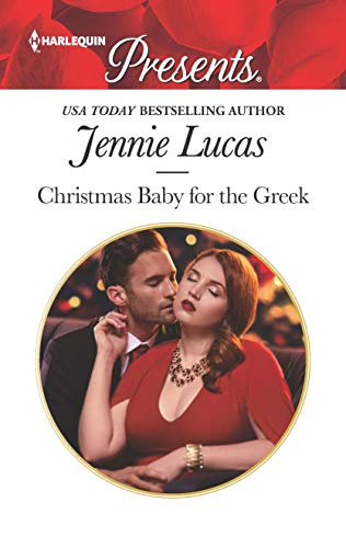 Christmas Baby for the Greek (Harlequin Presents Book 3761)