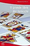 Il grande libro dei tarocchi (I grandi economici Xenia)...