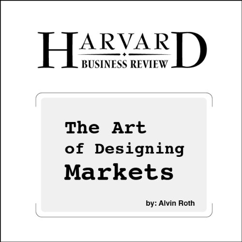 The Art of Designing Markets (Harvard Business Review) audiobook cover art