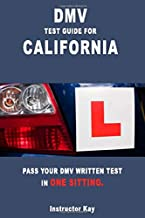 DMV TEST GUIDE FOR CALIFORNIA: PASS YOUR DMV WRITTEN TEST IN ONE SITTING