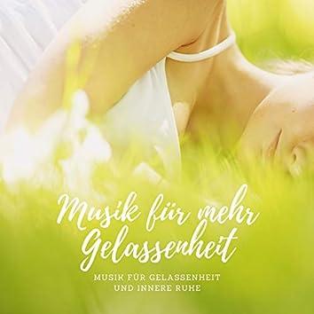 Musik für mehr Gelassenheit – Musik für Gelassenheit und innere Ruhe