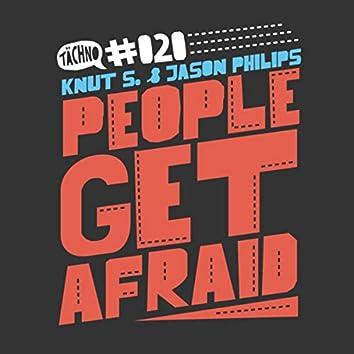 People Get Afraid