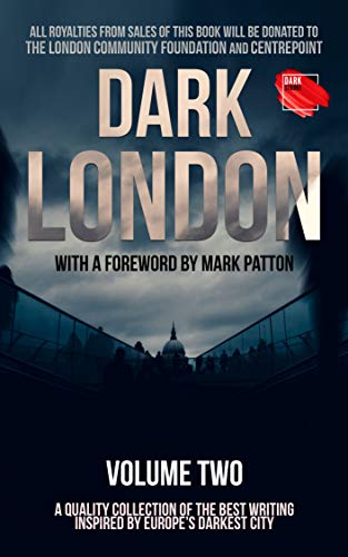 Dark London: Volume Two by [Mark Patton, Angela Wren, Chris Dommett, Alice Castle, Richard Savin, Alan Taylor, Marie Gault, Tom Halford, Denise Bloom, Harper Channing]