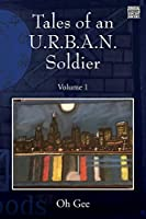 Tales of an U.R.B.A.N. Soldier: Volume 1
