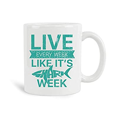 Live Every Week Like It's Shark Week Mug, 11 oz Ceramic White Coffee Mugs, Perfect Funny Tea Cups, Novelty Gifts With Sarcastic Hilarious Sayings, New Year Gifts, Inspirational Motivating