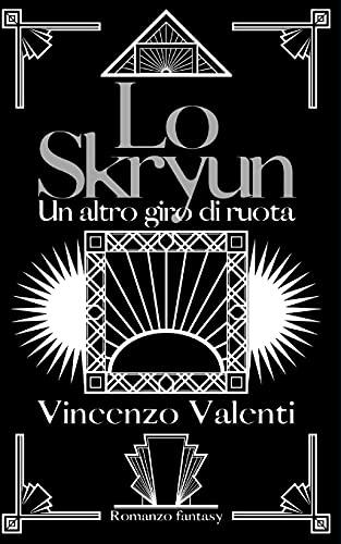 Lo Skryun: un altro giro di ruota: 1
