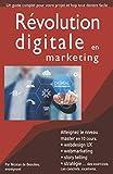 Révolution digitale en marketing: Atteignez le niveau master ! avec 10 cours complets