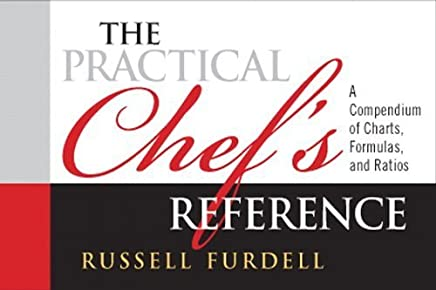 The Practical Chefs Reference: A Compendium of Charts, Formulas and Ratios by Russell Furdell (2012-02-25)