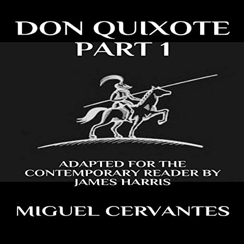 Don Quixote: Part 1 - Adapted for the Contemporary Reader cover art
