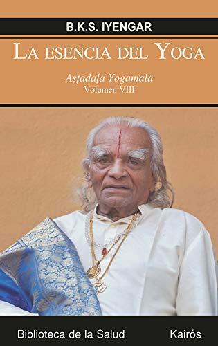 La esencia del Yoga VIII: Astadala Yogamala (Biblioteca de la salud)