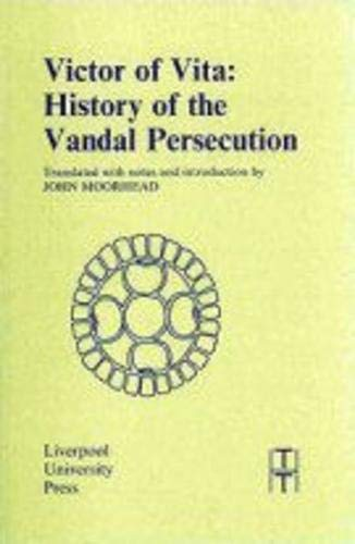 Victor of Vita: History of the Vandal Persecution (Translated Texts for Historians LUP)