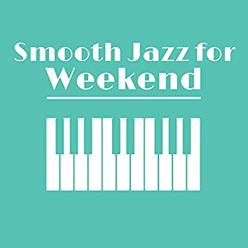 Smooth Jazz for Weekend