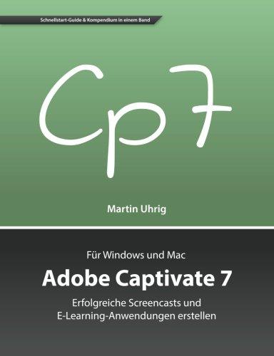 Adobe Captivate 7: Erfolgreiche Screencasts und E-Learning-Anwendungen erstellen
