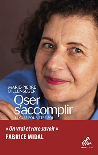 Oser s'accomplir: 12 clés pour être soi (Mutations) (French Edition)