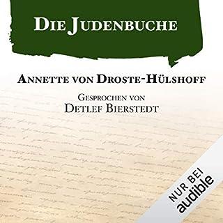 Die Judenbuche                   Autor:                                                                                                                                 Annette von Droste-Hülshoff                               Sprecher:                                                                                                                                 Detlef Bierstedt                      Spieldauer: 2 Std. und 5 Min.     182 Bewertungen     Gesamt 4,2