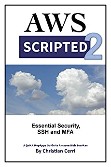 AWS Scripted 2: Essential Security, SSH and MFA by [Christian Cerri]