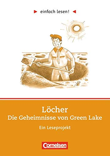 Einfach lesen! - Leseprojekte - Leseförderung: Für Lesefortgeschrittene - Niveau 3: Löcher - Ein Leseprojekt nach dem Roman von Louis Sachar - Arbeitsbuch mit Lösungen