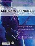 Guitarra Base no Rock: Método Completo Para Guitarra Base no Rock: 1 (Guitarra Rock)