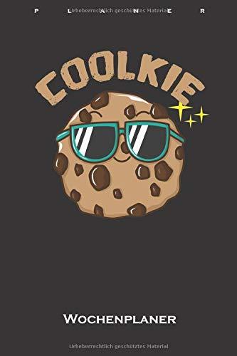 Cookie 'Coolkie' Wochenplaner: Wochenübersicht (Termine, Ziele, Notizen, Wochenplan) für Naschkatzen und Keksliebhaber