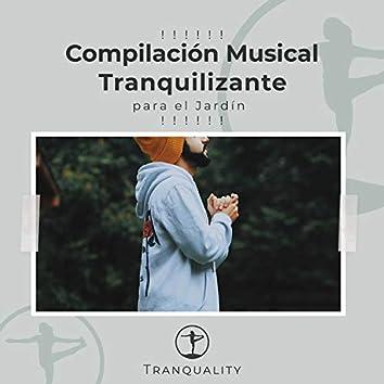 ! ! ! ! ! ! Compilación Musical Tranquilizante para el Jardín ! ! ! ! ! !