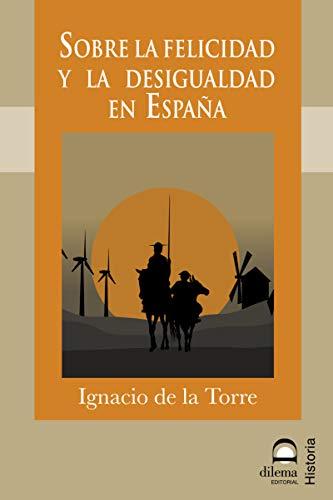 SOBRE LA FELICIDAD Y LA DESIGUALDAD EN ESPAÑA