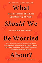 Cover of What Should We Be Worried About? by John Brockman