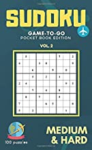 Sudoku game-to-go Pocket book edition Vol. 2 Medium & Hard 100 puzzles: 4.25 x 6.87 inch Sudoku game for travel friendly Pocket book size Small ... for Adults and sudoku lovers travel kit